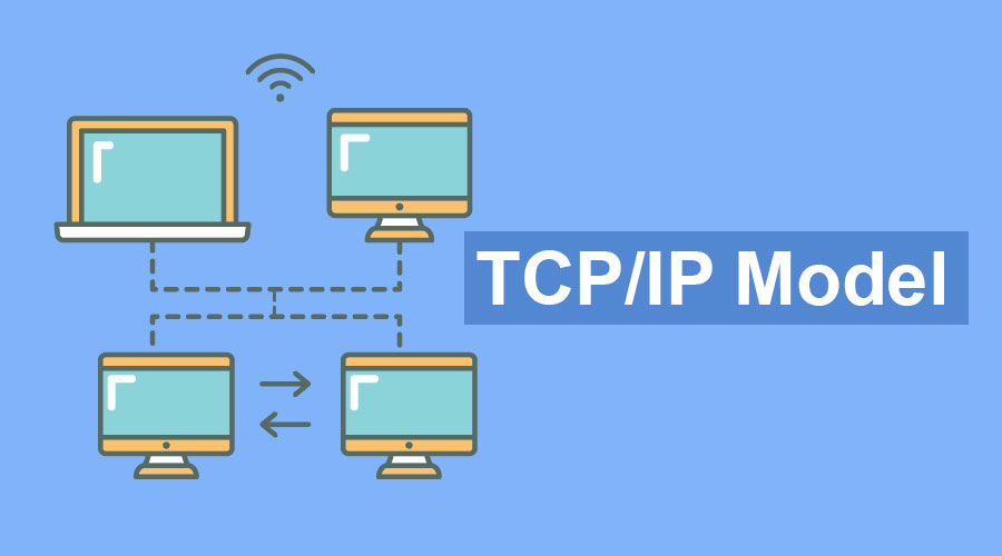 What is TCP/IP Model and why we use?